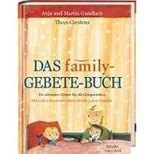 Das family-Gebete-Buch: Die schönsten Gebete für alle Gelegenheiten