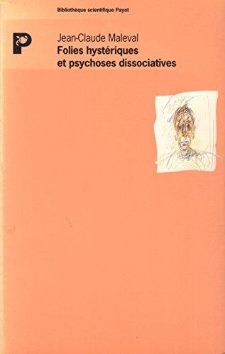 Folies hystériques et psychoses dissociatives