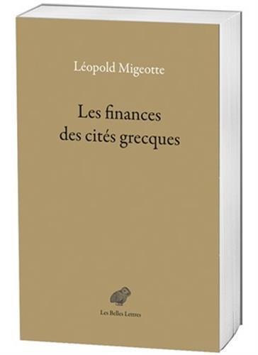 Les Finances des cités grecques: Aux périodes classique et hellénistique