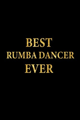 Best Rumba Dancer Ever: Lined Notebook, Gold Letters Cover, Diary, Journal, 6 x 9 in., 110 Lined Pages por Montgomery Stationery