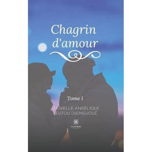 Chagrin d'amour, Tome 1 :