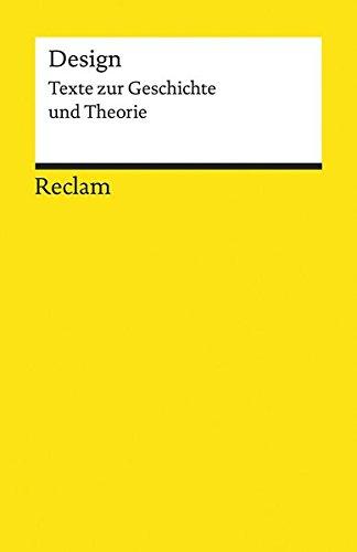 Design: Texte zur Geschichte und Theorie (Reclams Universal-Bibliothek)