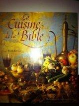 La cuisine de la Bible : Menus inspirés de l'Ancien Testament