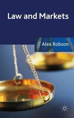 By Robson, Alex ( Author ) [ Law and Markets By Dec-2011 Hardcover