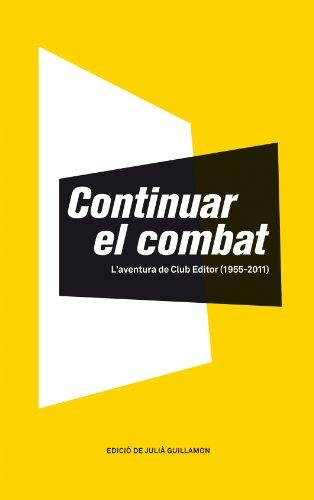 Continuar el combat: L'aventura de Club Editor (1955-2011)