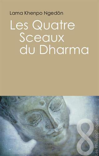 Les quatre sceaux du Dharma par  Khenpo Karma Ngedon