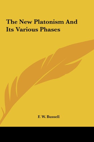 The New Platonism and Its Various Phases