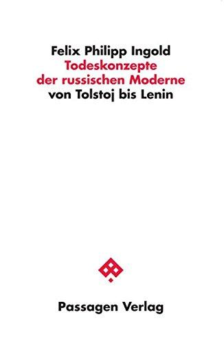 Todeskonzepte der russischen Moderne: von Tolstoj bis Lenin (Passagen Philosophie)