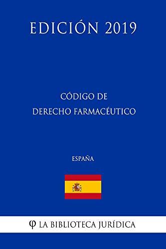 Código de Derecho Farmacéutico (España) (Edición 2019)