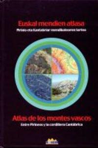 Euskal Mendien Atlasa = Atlas De Los Montes Vascos por Batzuk