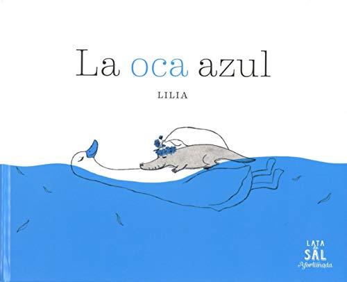 La oca azul (AFORTUNADA) por Lilia Lee