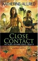 [(Close Contact: Bk. 2: An Alien Affairs Novel)] [by: Katherine Allred]