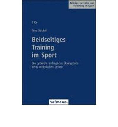 Beidseitiges Training im Sport: Die optimale anf?ngliche ?bungsseite beim motorischen Lernen (Paperback)(German) - Common