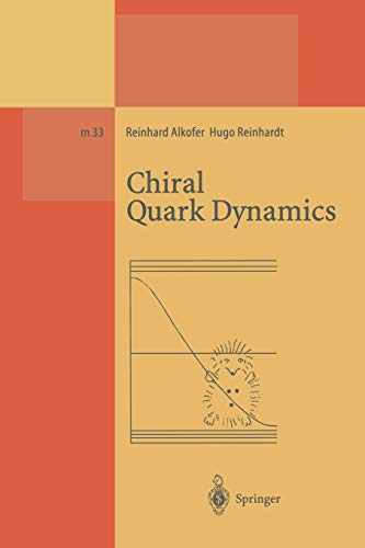 Chiral Quark Dynamics (Lecture Notes in Physics Monographs (33), Band 33)