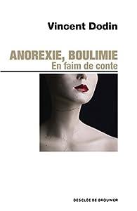 Anorexie, boulimie par Vincent Dodin