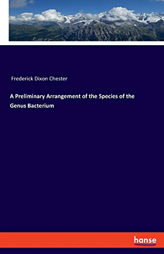 A Preliminary Arrangement of the Species of the Genus Bacterium