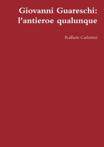 Giovanni Guareschi: L'antieroe Qualunque