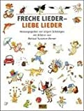 Freche Lieder - liebe Lieder: Mit vielen farbigen Bildern von R. S. Berner (Beltz & Gelberg) by Schöntges, Jürgen (2013) Gebundene Ausgabe