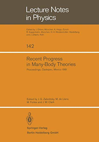 Recent Progress in Many-Body Theories: Proceedings of the Second International Conference Held at Oaxtepec, Mexico, January 12-17, 1981 (Lecture Notes in Physics) -