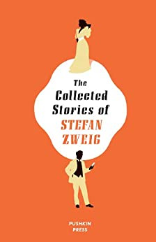 The Collected Stories of Stefan Zweig by [Zweig, Stefan]