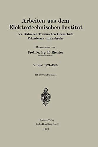 Arbeiten aus dem Elektrotechnischen Institut der Badischen Technischen Hochschule Fridericiana zu Karlsruhe