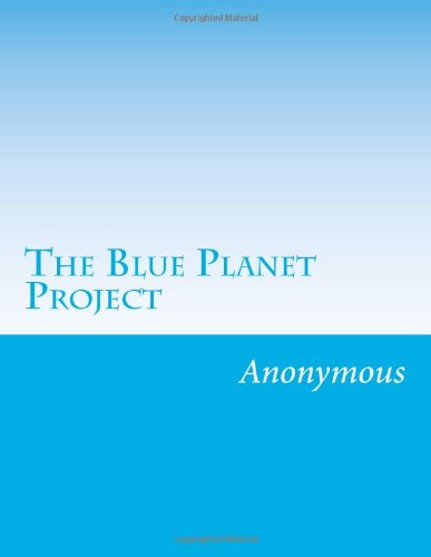 The Blue Planet Project: An Inquiry Into Alien Life Forms