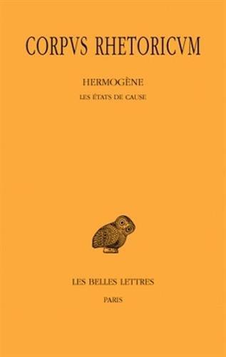 Corpus Rhetoricum. Tome II : Hermogène - Les états de cause