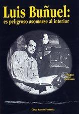 LUIS BUÑUEL: ES PELIGROSO ASOMARSE AL INTERIOR (Cine)