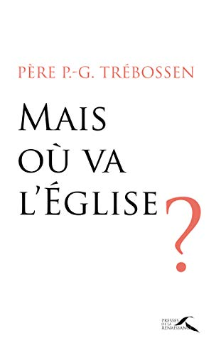Mais où va l'Eglise ? (French Edition)