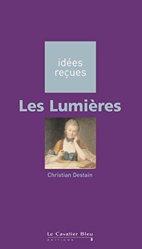 Les Lumières: idées reçues sur les Lumières