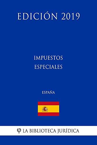 Impuestos especiales (España) (Edición 2019) por La Biblioteca Jurídica