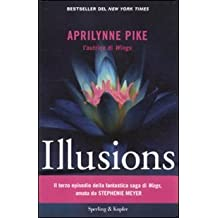 Illusions by Aprilynne Pike (2012-02-06)