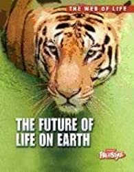 The Future of Life on Earth (The Web of Life) by Michael Bright (2012-01-01)