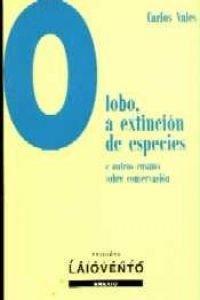 Lobo, a extinción de especies: e outros ensaios sobre conservación (Edicións Laiovento) por Ma. Pilar García Negro