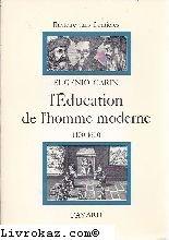 L'education de l'homme moderne la pédagogie de la renaissance 1400-1600