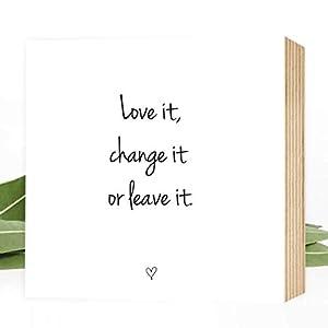 Wunderpixel® Holzbild Love it, change it or leave it - 15x15x2cm zum Hinstellen/Aufhängen, echter Fotodruck mit Spruch auf Holz - schwarz-weißes Wand-Bild Aufsteller zur Dekoration oder Geschenk