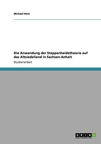 Die Anwendung der Steppenheidetheorie auf das Altsiedelland in Sachsen-Anhalt