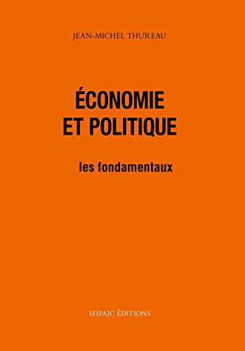 Economie et Politique : les fondamentaux par Jean-Michel THUREAU