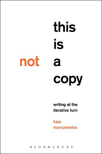 This Is Not a Copy: Writing at the Iterative Turn
