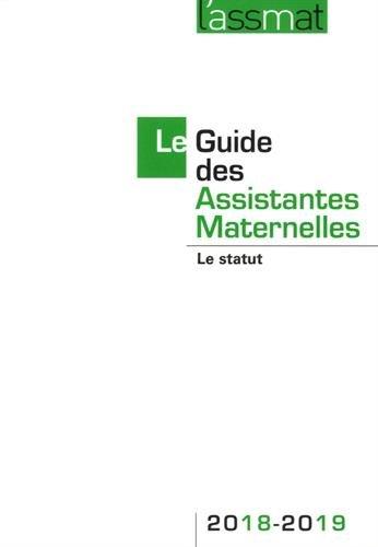 Le Guide des Assistantes Maternelles : Le statut par Collectif