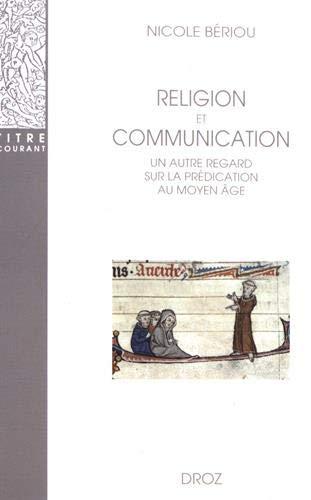 Religion et communication : Un autre regard sur la prédication au Moyen Age