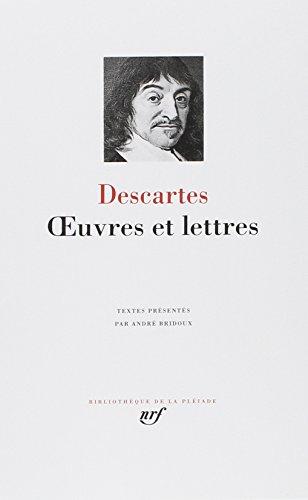 Descartes : Oeuvres et lettres (Pleiade)