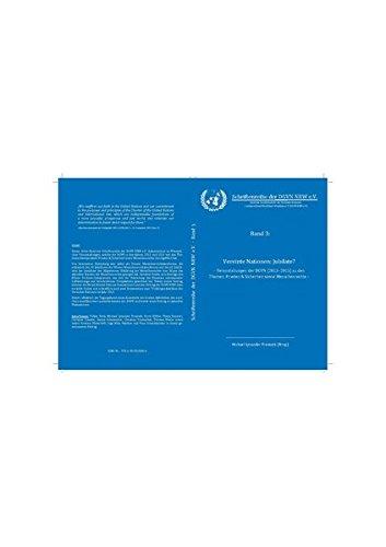 Vereinte Nationen: Jubilate?: Veranstaltungen der DGVN (2013-2015) zu den Themen: Frieden & Sicherheit sowie Menschenrechte (Schriftenreihe der DGVN NRW e.V.)