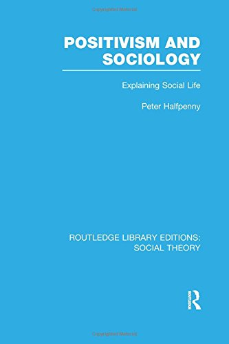 Positivism and Sociology (Routledge Library Editions: Social Theory)