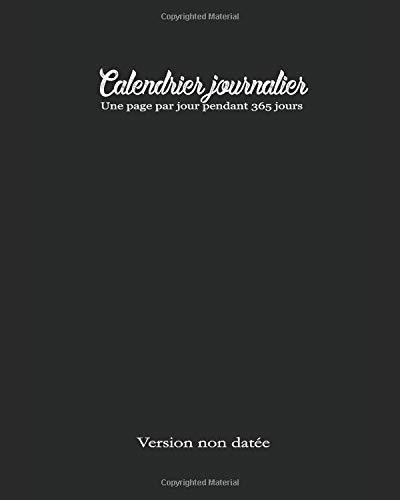 Calendrier journalier Une page par jour pendant 365 jours Version non datée: Calendrier et organisateur avec une page à colorier 8 x 10 pouces