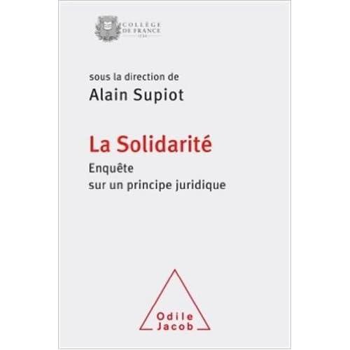 La Solidarité: Enquête sur un principe juridique de Alain Supiot ( 1 avril 2015 )