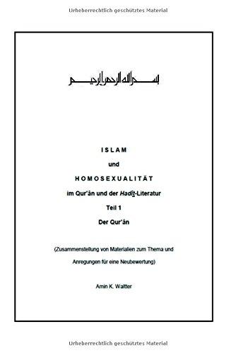 Islam und Homosexualität im Qur'ân und der Hadît-Literatur: Teil 1 Der Qur'ân