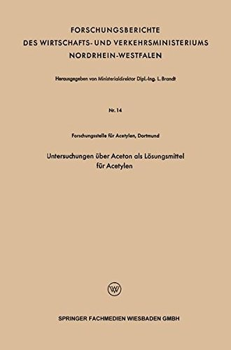 Aceton Lösungsmittel (Untersuchungen über Aceton als Lösungsmittel für Acetylen (Forschungsberichte des Landes Nordrhein-Westfalen))