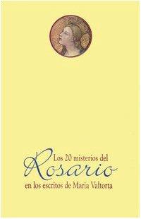Los veinte misterios del rosario e los escritos de Maria Valtorta por Maria Valtorta
