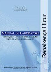 Manual de Laboratori. Tècniques, Mètodes I Aplicacións En el Tractament D'Aigües